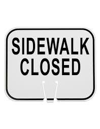 """SIDEWALK CLOSED"" Clip-on Sign (W) 12-3/4"" X (L) 10-1/2"""