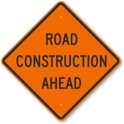 "ROAD CONSTRUCTION AHEAD - 48"" x 48"" non-reflective SIGNUP RCA48NR"
