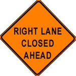 "Right Lane Closed Ahead Construction Sign - 48"" x 48"" non-reflective  RLCA48NR"