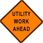 "Utility Work Ahead Construction Sign - 48"" x 48"" non-reflective  UWA48NR"