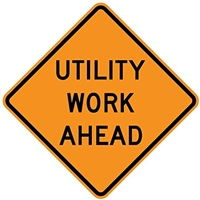 "Utility Work Ahead - 48"" x 48"" Super-bright SIGNUP UWA48SB"